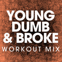 Power Music Workout - Young Dumb & Broke - Single