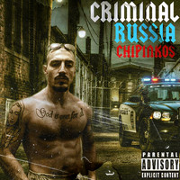 Чипинкос - Criminal Russia (Explicit)
