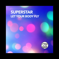 Superstar - Let Your Body Fly