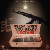 I Octane - Ready When You Ready (Explicit)