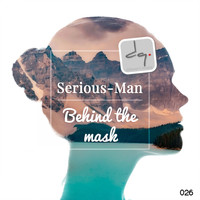 Serious-Man - Behind The Mask