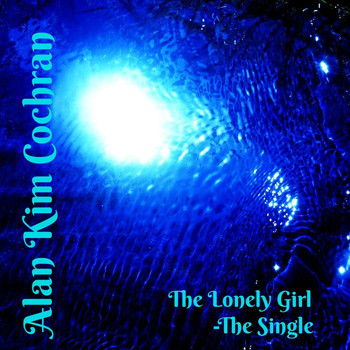 Alan Kim Cochran - The Lonely Girl