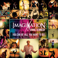 Imagination - You Can Be All You Want to Be (16 Exclusive DJ Mixes)