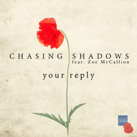 Chasing Shadows - Your Reply