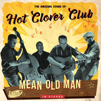 Hot Clover Club - Mean Old Man
