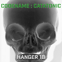 Codename : Catatonic - Hanger 18