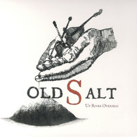 Old Salt - Up River Overseas