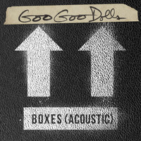 The Goo Goo Dolls - Boxes (Acoustic)