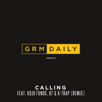GRM Daily - Calling (feat. Kojo Funds, 67 & K-Trap) (Remix [Explicit])