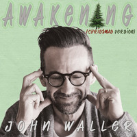 John Waller - Awakening (Christmas Version)