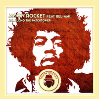 Moon Rocket feat. Bel-Ami - All Along The Watchtower