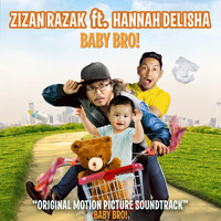 Zizan Razak - Baby Bro (feat. Hannah Delisha) [Original Motion Picture Soundtrack]