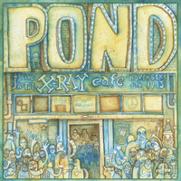 Pond - Live at the X-Ray Cafe