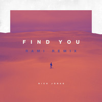 Nick Jonas - Find You (RAMI Remix)