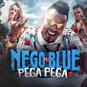Mc Nego Blue - Pega pega (Explicit)