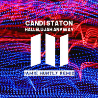 Candi Staton - Hallelujah Anyway (Jamie Huntly Remix)