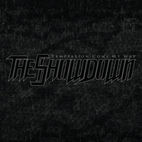 The Showdown - Temptation Come My Way