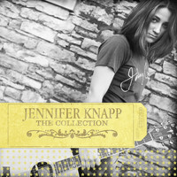 Jennifer Knapp - The Collection