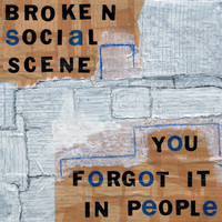Broken Social Scene - You Forgot It In People (Explicit)