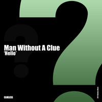 Man Without A Clue - Hello
