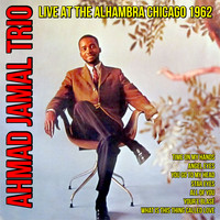 Ahmad Jamal Trio - Live at the Alhambra Chicago 1962