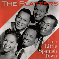 The Platters - In a Little Spanish Town
