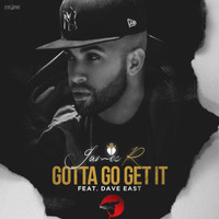 Dave East - Gotta Go Get It (feat. Dave East)
