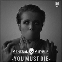 General Guyble - You Must Die (Explicit)