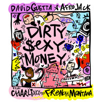 David Guetta & Afrojack - Dirty Sexy Money (feat. Charli XCX & French Montana)