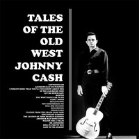 Johnny Cash - Tales Of The Old West