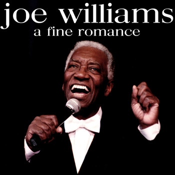 Joe Williams - A Fine Romance