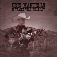 Cris Mantello - 5 Tracks Vol.1 Hillbilly