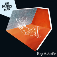 The Daring Man - Things That Matter