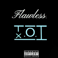 T.o.i - Flawless (Explicit)
