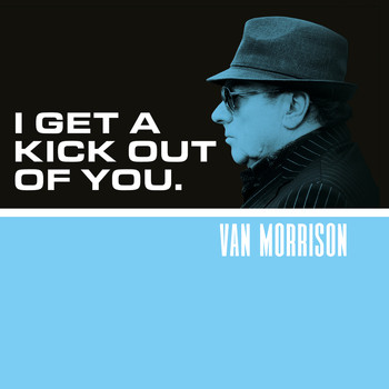 Van Morrison - I Get A Kick Out Of You