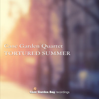 Cane Garden Quartet - Tortured Summer