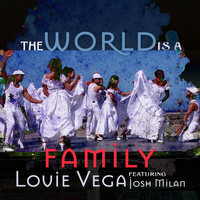 Louie Vega - The World is a Family Remixes