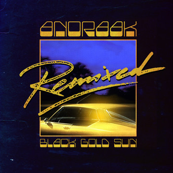Anoraak - Black Gold Sun Remixed