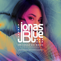 Jonas Blue - We Could Go Back (Jonas Blue & Jack Wins Club Mix)