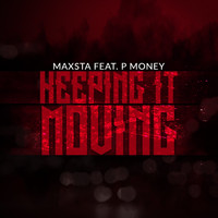 Maxsta - Keeping It Moving