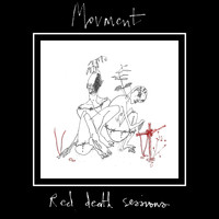 Movment - Red Death Sessions