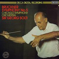 Chicago Symphony Orchestra / Sir Georg Solti - Bruckner: Symphony No. 5