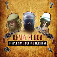 Purpleman - Ready Fi Dem