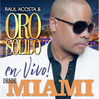 Oro Solido - Live from Miami