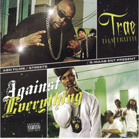 Trae Tha Truth - Against Everything (Explicit)