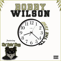 Bobby Wilson - All the Time (Explicit)