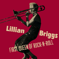Lillian Briggs - First Queen Of Rock-n-Roll