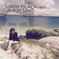 Mary Black - Mary Black Sings Jimmy MacCarthy