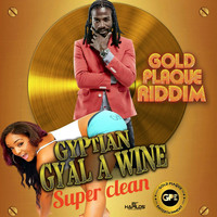 Gyptian - Gyal a Wine (Super Clean)