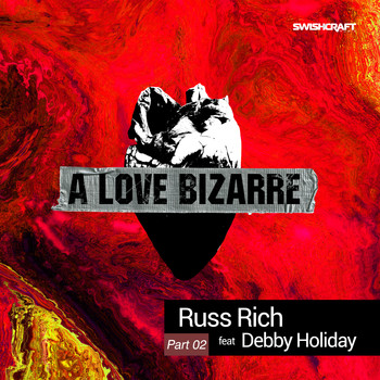 Russ Rich - A Love Bizarre (Part Two)